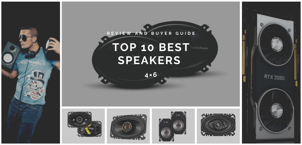 Best 4x6 Speakers 2021 Reviews Buyer Guide