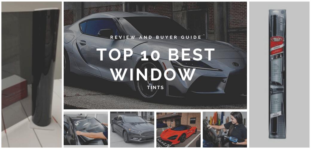 Best Window Tints 2021 Reviews Buyer Guide